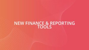 New Finance & Reporting Tools